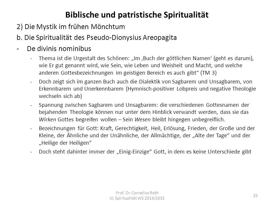 Biblische und patristische Spiritualität 2) Die Mystik im frühen Mönchtum b. Die Spiritualität des Pseudo-Dionysius Areopagita -De divinis nominibus -
