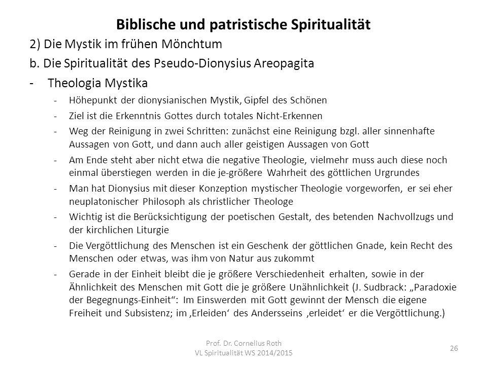 Biblische und patristische Spiritualität 2) Die Mystik im frühen Mönchtum b. Die Spiritualität des Pseudo-Dionysius Areopagita -Theologia Mystika -Höh