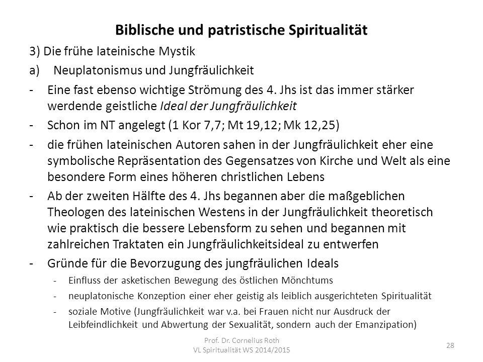 Biblische und patristische Spiritualität 3) Die frühe lateinische Mystik a)Neuplatonismus und Jungfräulichkeit -Eine fast ebenso wichtige Strömung des