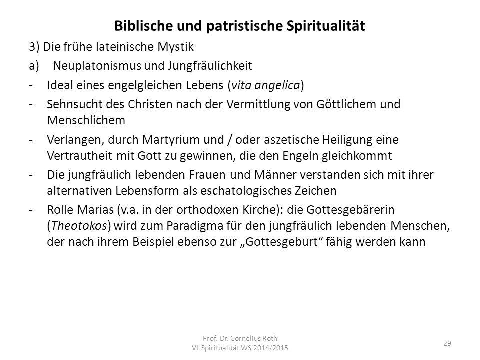 Biblische und patristische Spiritualität 3) Die frühe lateinische Mystik a)Neuplatonismus und Jungfräulichkeit -Ideal eines engelgleichen Lebens (vita