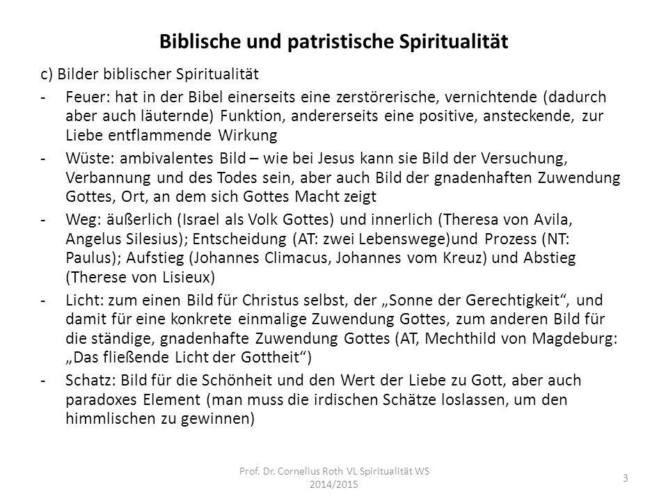 Biblische und patristische Spiritualität c) Bilder biblischer Spiritualität -Feuer: hat in der Bibel einerseits eine zerstörerische, vernichtende (dad