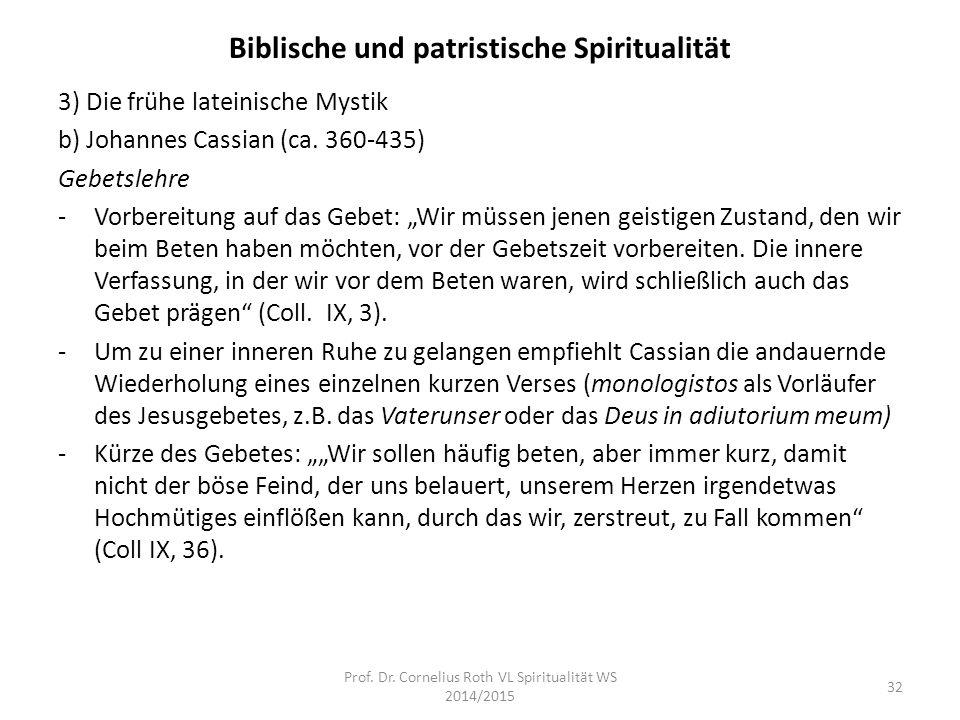 """Biblische und patristische Spiritualität 3) Die frühe lateinische Mystik b) Johannes Cassian (ca. 360-435) Gebetslehre -Vorbereitung auf das Gebet: """"W"""