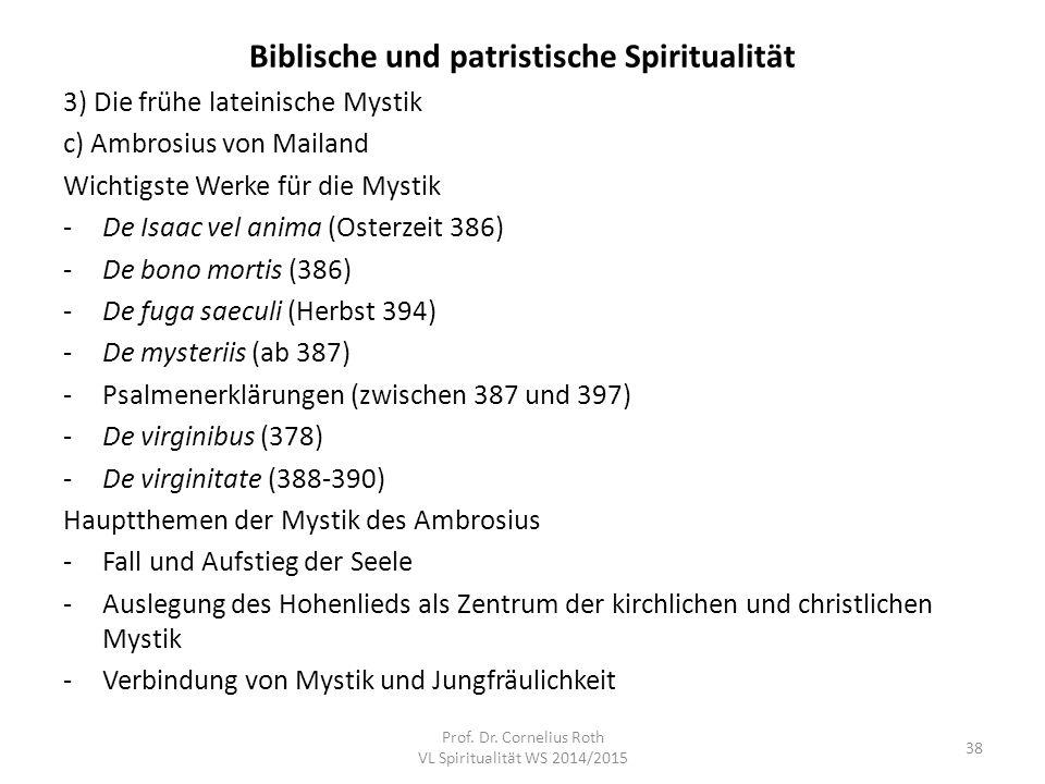 Biblische und patristische Spiritualität 3) Die frühe lateinische Mystik c) Ambrosius von Mailand Wichtigste Werke für die Mystik -De Isaac vel anima