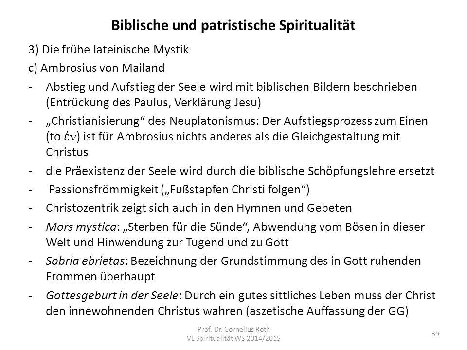 Biblische und patristische Spiritualität 3) Die frühe lateinische Mystik c) Ambrosius von Mailand -Abstieg und Aufstieg der Seele wird mit biblischen