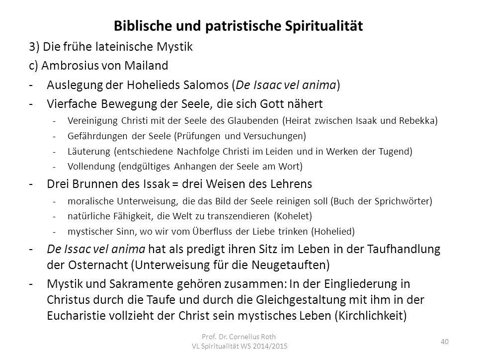 Biblische und patristische Spiritualität 3) Die frühe lateinische Mystik c) Ambrosius von Mailand -Auslegung der Hohelieds Salomos (De Isaac vel anima