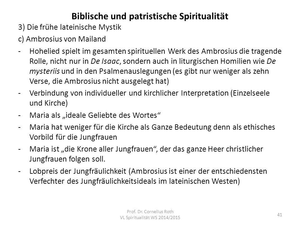 Biblische und patristische Spiritualität 3) Die frühe lateinische Mystik c) Ambrosius von Mailand -Hohelied spielt im gesamten spirituellen Werk des A