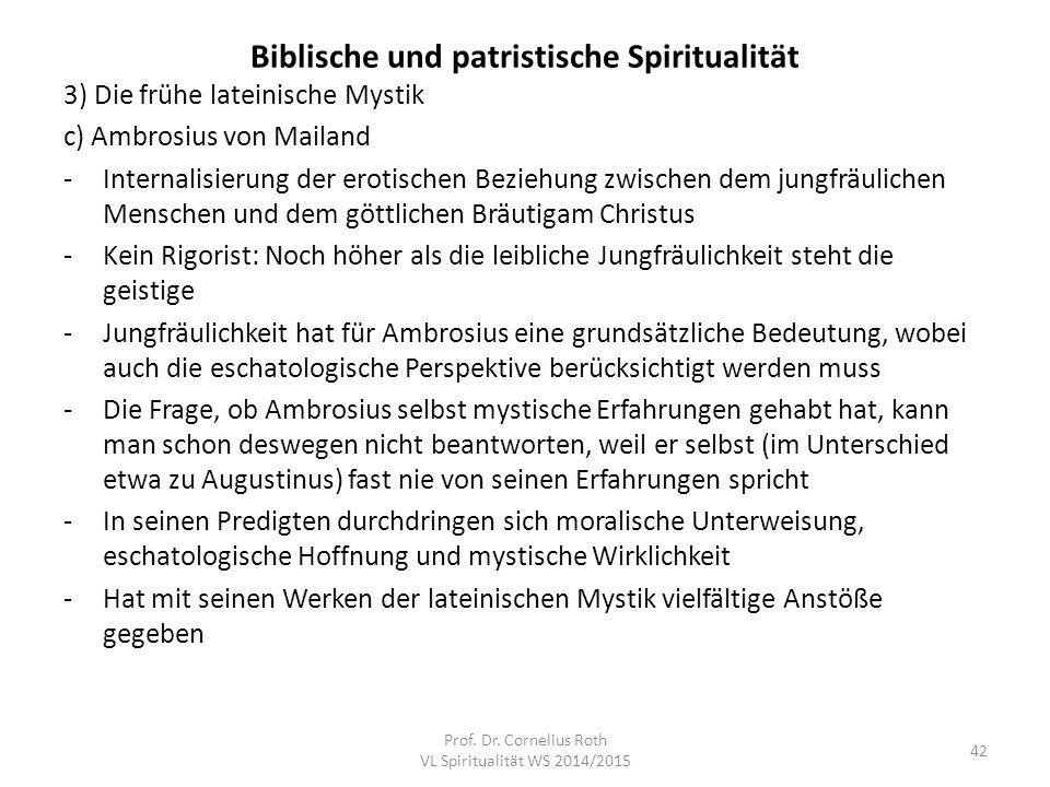 Biblische und patristische Spiritualität 3) Die frühe lateinische Mystik c) Ambrosius von Mailand -Internalisierung der erotischen Beziehung zwischen