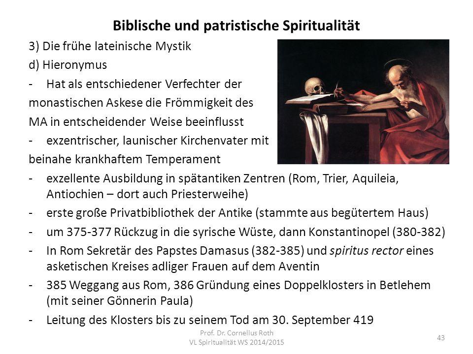 Biblische und patristische Spiritualität 3) Die frühe lateinische Mystik d) Hieronymus -Hat als entschiedener Verfechter der monastischen Askese die F