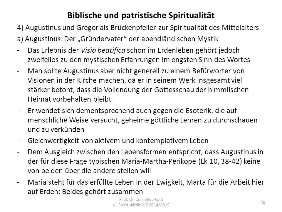 """Biblische und patristische Spiritualität 4) Augustinus und Gregor als Brückenpfeiler zur Spiritualität des Mittelalters a) Augustinus: Der """"Gründervat"""