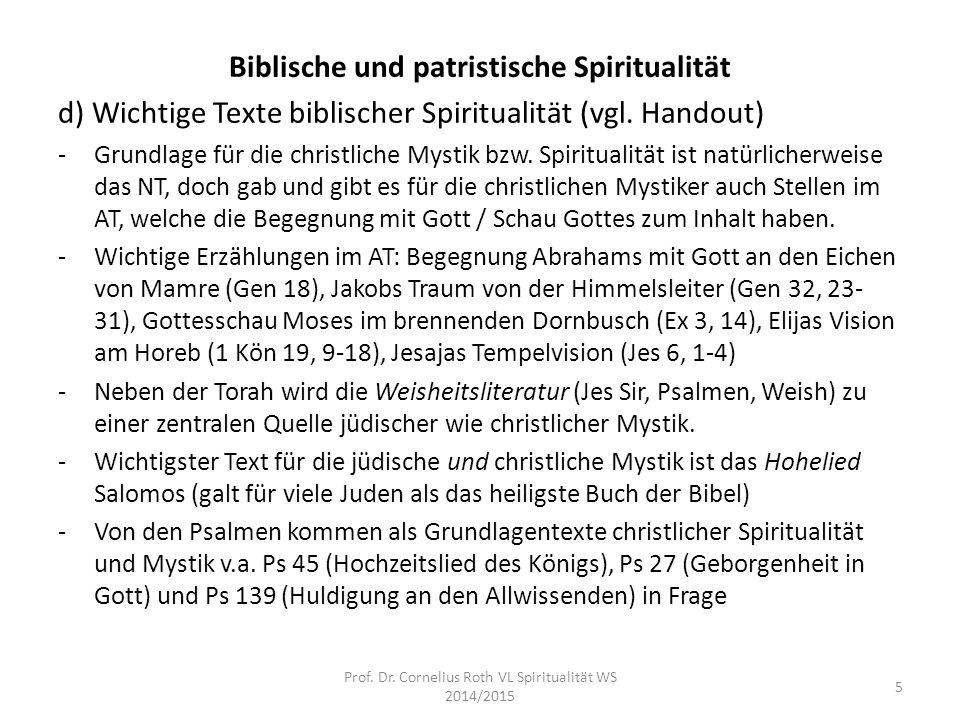 Biblische und patristische Spiritualität d) Wichtige Texte biblischer Spiritualität (vgl. Handout) -Grundlage für die christliche Mystik bzw. Spiritua