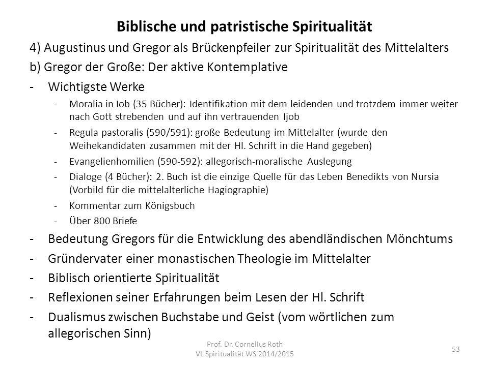 Biblische und patristische Spiritualität 4) Augustinus und Gregor als Brückenpfeiler zur Spiritualität des Mittelalters b) Gregor der Große: Der aktiv