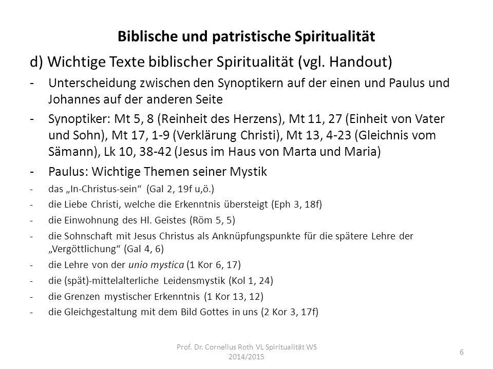 Biblische und patristische Spiritualität d) Wichtige Texte biblischer Spiritualität (vgl. Handout) -Unterscheidung zwischen den Synoptikern auf der ei