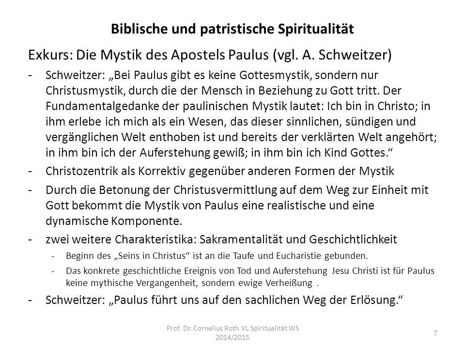 """Biblische und patristische Spiritualität Exkurs: Die Mystik des Apostels Paulus (vgl. A. Schweitzer) -Schweitzer: """"Bei Paulus gibt es keine Gottesmyst"""