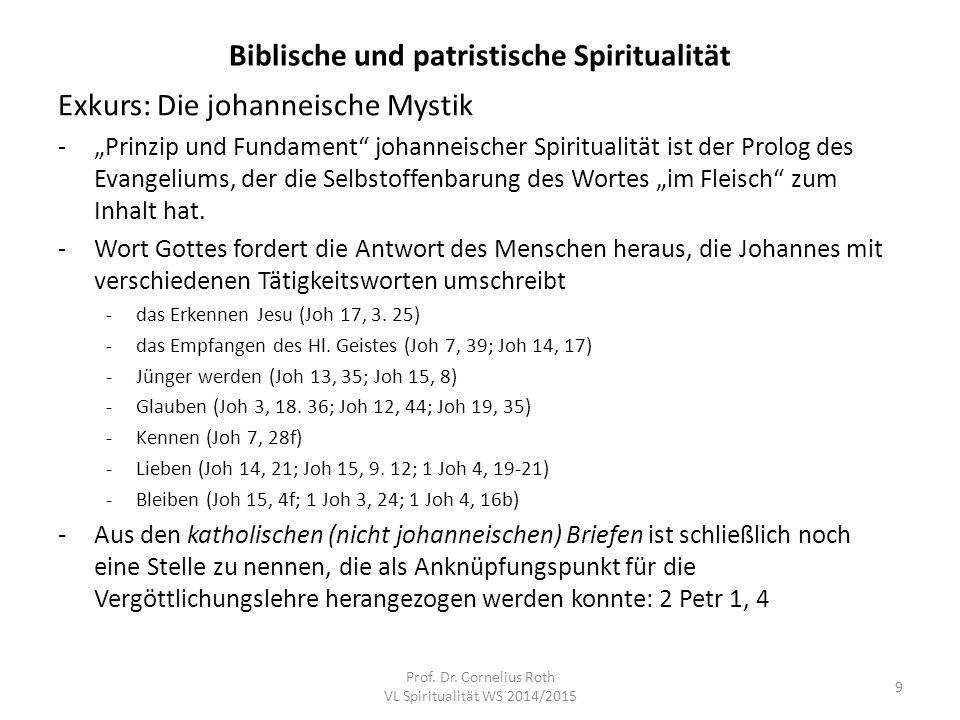 """Biblische und patristische Spiritualität Exkurs: Die johanneische Mystik -""""Prinzip und Fundament"""" johanneischer Spiritualität ist der Prolog des Evang"""