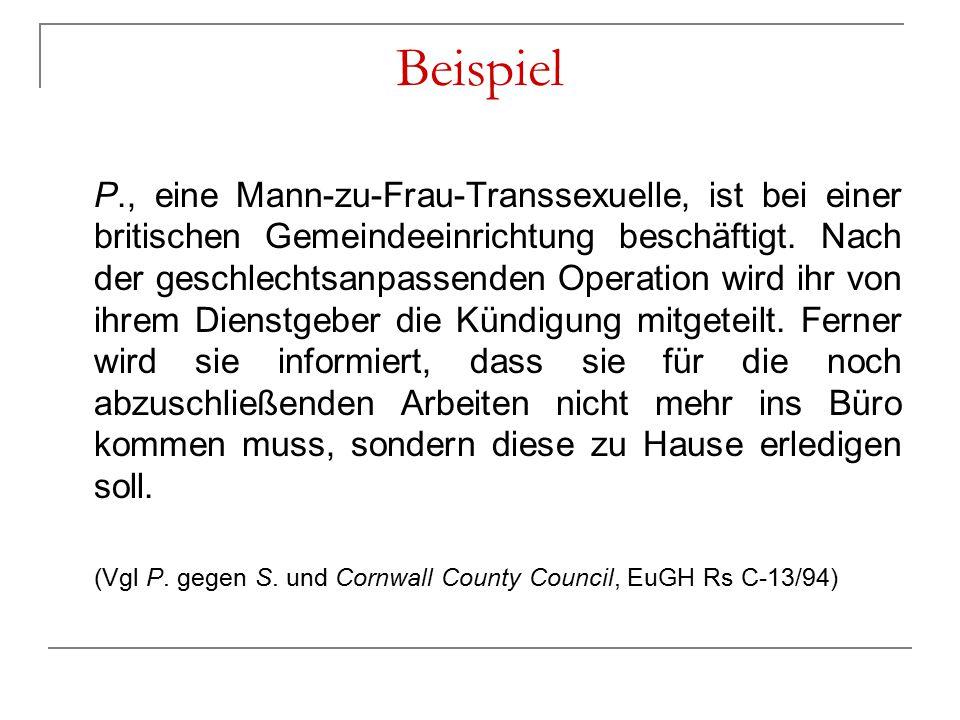 Beispiel P., eine Mann-zu-Frau-Transsexuelle, ist bei einer britischen Gemeindeeinrichtung beschäftigt. Nach der geschlechtsanpassenden Operation wird