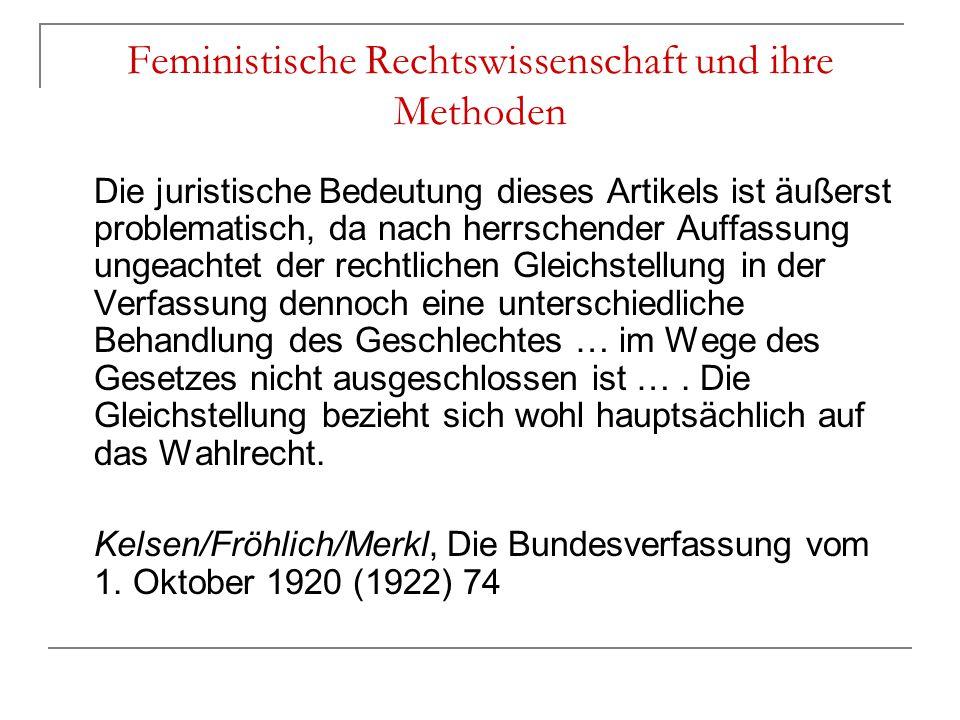 Feministische Rechtswissenschaft und ihre Methoden Die juristische Bedeutung dieses Artikels ist äußerst problematisch, da nach herrschender Auffassun