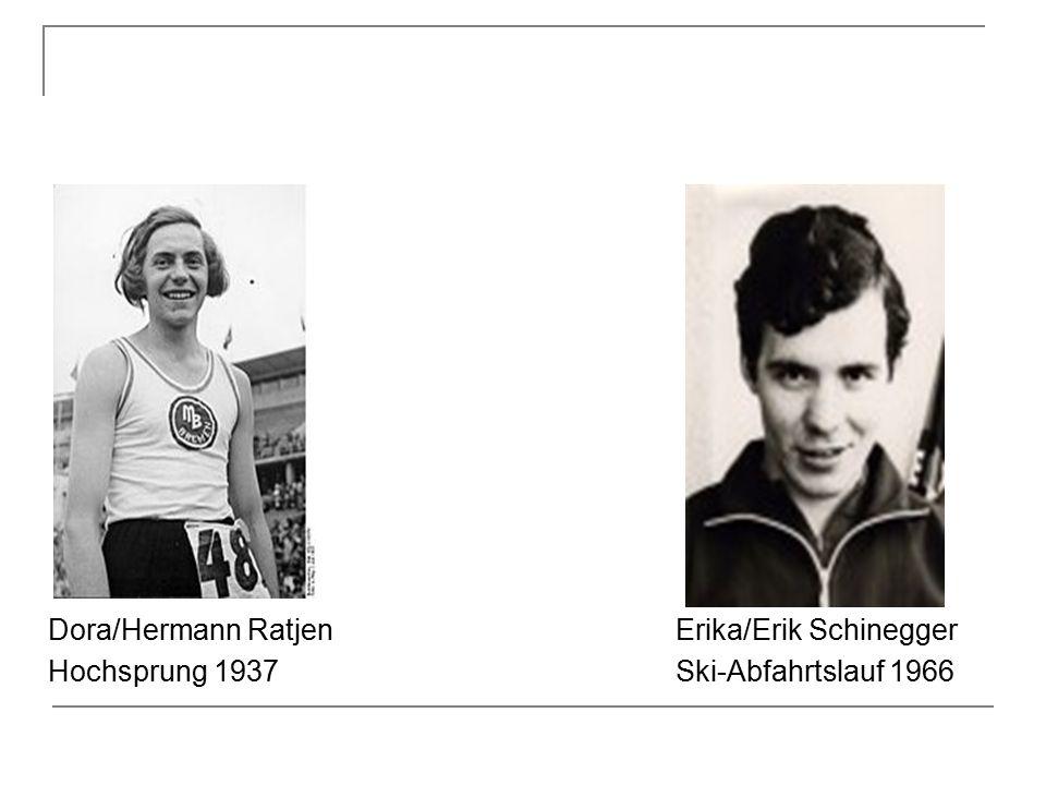 Dora/Hermann RatjenErika/Erik Schinegger Hochsprung 1937Ski-Abfahrtslauf 1966