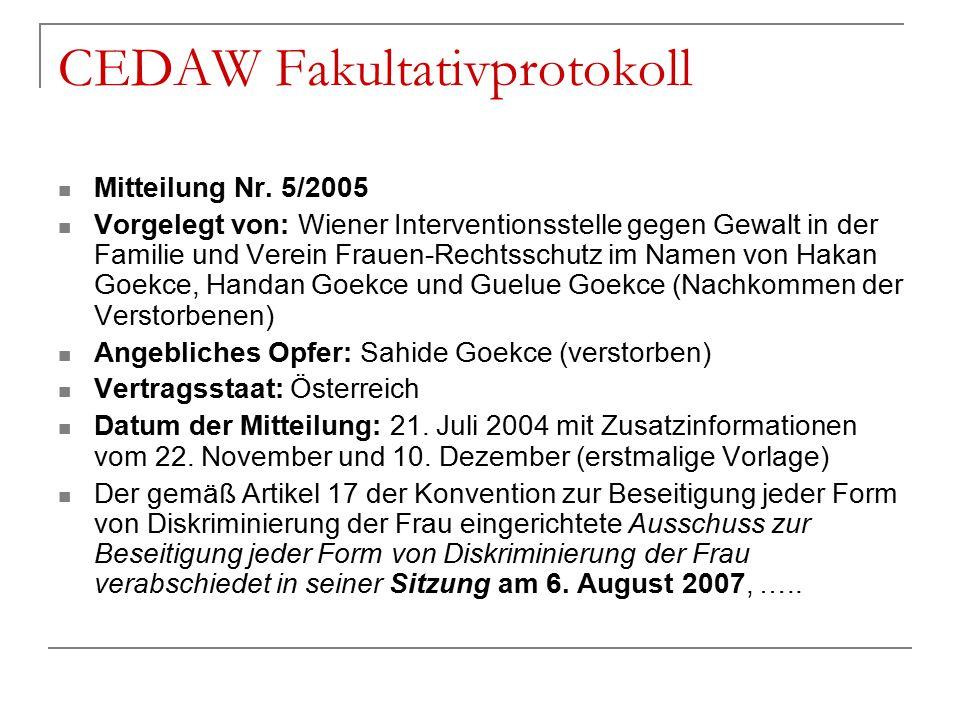 CEDAW Fakultativprotokoll Mitteilung Nr. 5/2005 Vorgelegt von: Wiener Interventionsstelle gegen Gewalt in der Familie und Verein Frauen-Rechtsschutz i