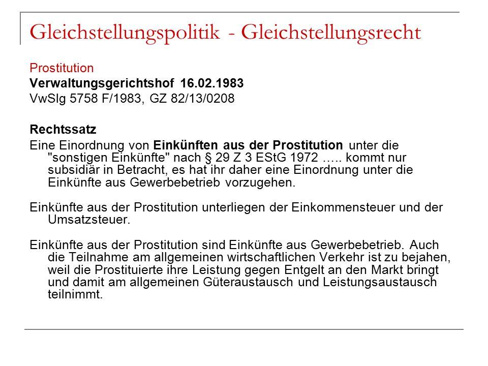 Gleichstellungspolitik - Gleichstellungsrecht Prostitution Verwaltungsgerichtshof 16.02.1983 VwSlg 5758 F/1983, GZ 82/13/0208 Rechtssatz Eine Einordnu