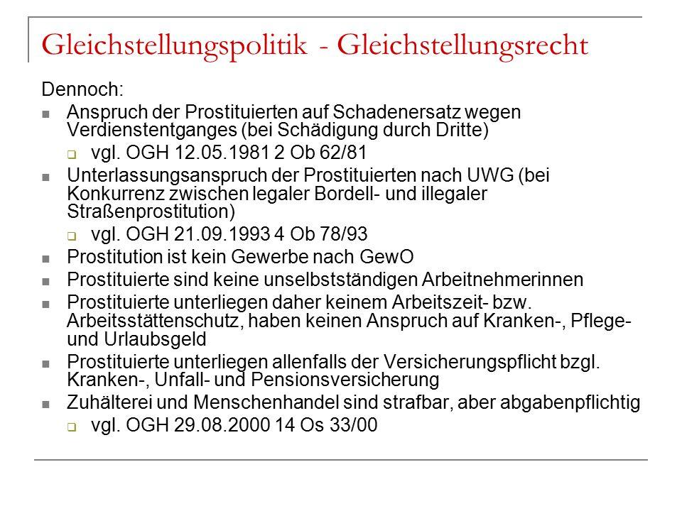 Gleichstellungspolitik - Gleichstellungsrecht Dennoch: Anspruch der Prostituierten auf Schadenersatz wegen Verdienstentganges (bei Schädigung durch Dr