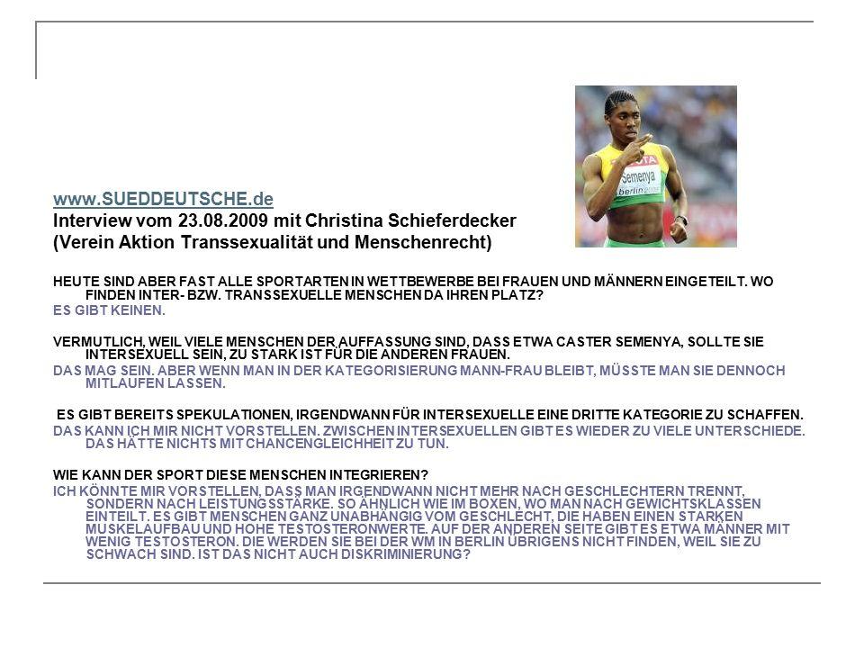 www.SUEDDEUTSCHE.de Interview vom 23.08.2009 mit Christina Schieferdecker (Verein Aktion Transsexualität und Menschenrecht) HEUTE SIND ABER FAST ALLE