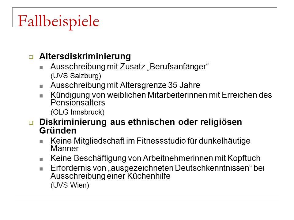 """Fallbeispiele  Altersdiskriminierung Ausschreibung mit Zusatz """"Berufsanfänger"""" (UVS Salzburg) Ausschreibung mit Altersgrenze 35 Jahre Kündigung von w"""