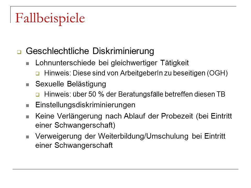 Fallbeispiele  Geschlechtliche Diskriminierung Lohnunterschiede bei gleichwertiger Tätigkeit  Hinweis: Diese sind von ArbeitgeberIn zu beseitigen (O