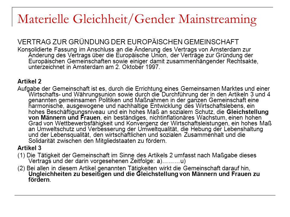 Materielle Gleichheit/Gender Mainstreaming VERTRAG ZUR GRÜNDUNG DER EUROPÄISCHEN GEMEINSCHAFT Konsolidierte Fassung im Anschluss an die Änderung des V