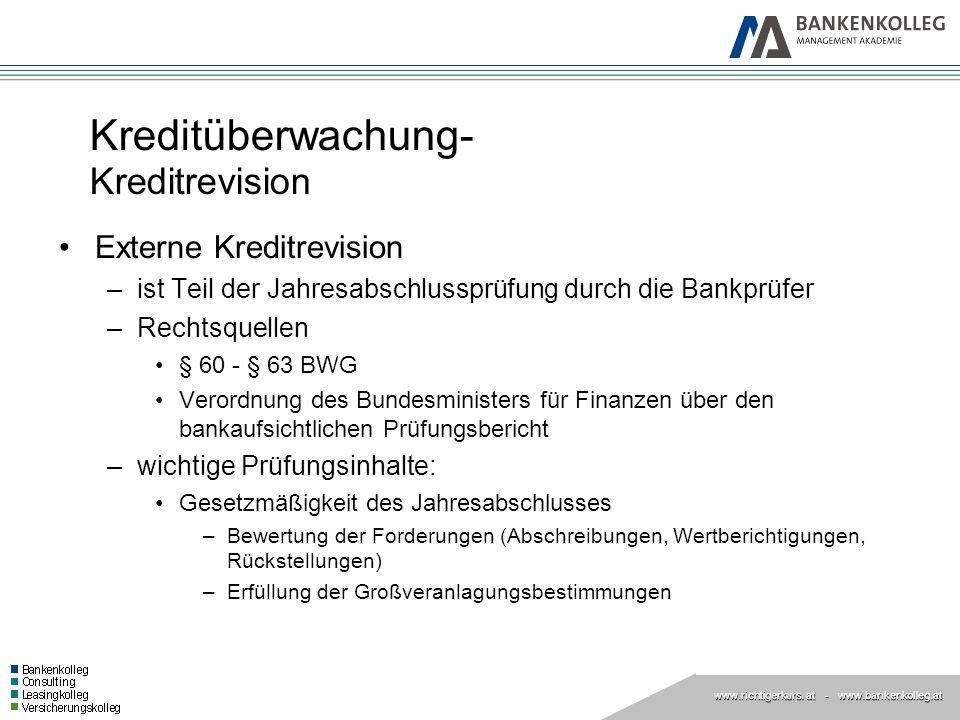 www.richtigerkurs. at www.richtigerkurs. at - www.bankenkolleg.at Kreditüberwachung- Kreditrevision Externe Kreditrevision –ist Teil der Jahresabschlu