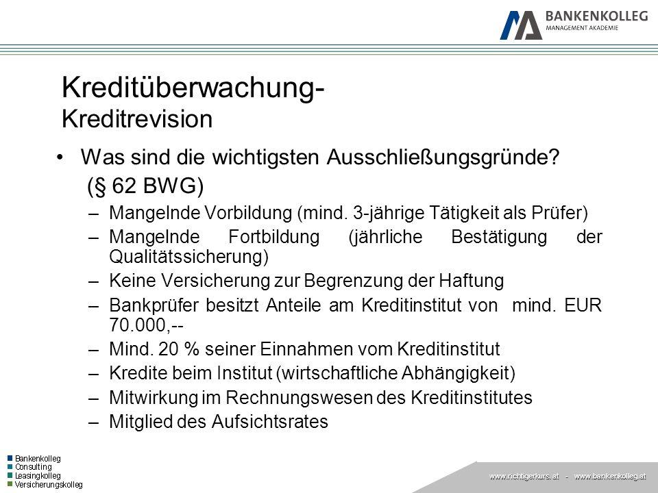 www.richtigerkurs. at www.richtigerkurs. at - www.bankenkolleg.at Kreditüberwachung- Kreditrevision Was sind die wichtigsten Ausschließungsgründe? (§