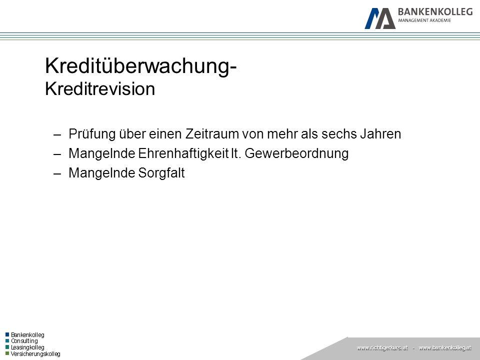 www.richtigerkurs. at www.richtigerkurs. at - www.bankenkolleg.at Kreditüberwachung- Kreditrevision –Prüfung über einen Zeitraum von mehr als sechs Ja