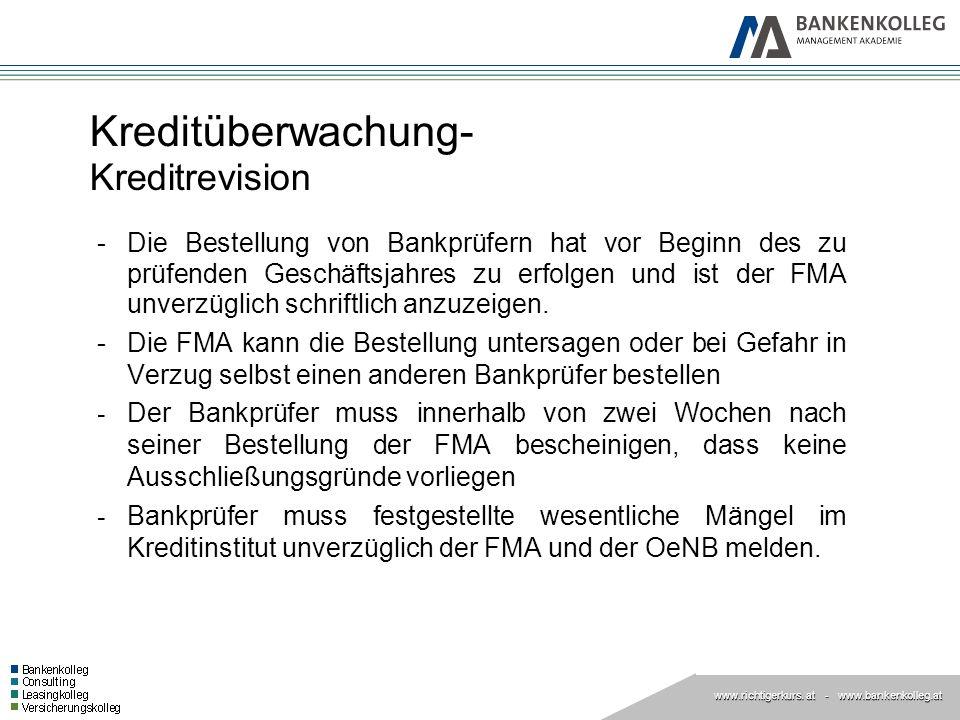 www.richtigerkurs. at www.richtigerkurs. at - www.bankenkolleg.at Kreditüberwachung- Kreditrevision -Die Bestellung von Bankprüfern hat vor Beginn des