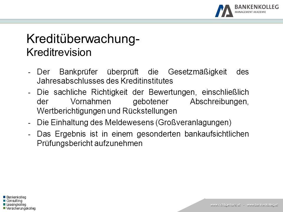 www.richtigerkurs. at www.richtigerkurs. at - www.bankenkolleg.at Kreditüberwachung- Kreditrevision - Der Bankprüfer überprüft die Gesetzmäßigkeit des