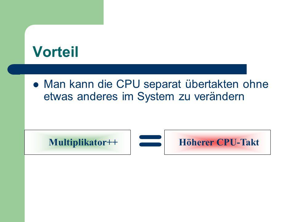 Beispiel Spezifikation (D820): Multi(7)*FSB(400 Mhz) = 2800 Mhz O.C (D820):Multi(8)*FSB(400 Mhz) = 3400 Mhz Intel D820 wird Leistungsmäßig zu einem D950 ( 3,4 Ghz) 300€ Gespart