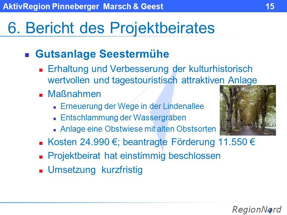 AktivRegion Pinneberger Marsch & Geest 15 6. Bericht des Projektbeirates Gutsanlage Seestermühe Erhaltung und Verbesserung der kulturhistorisch wertvo