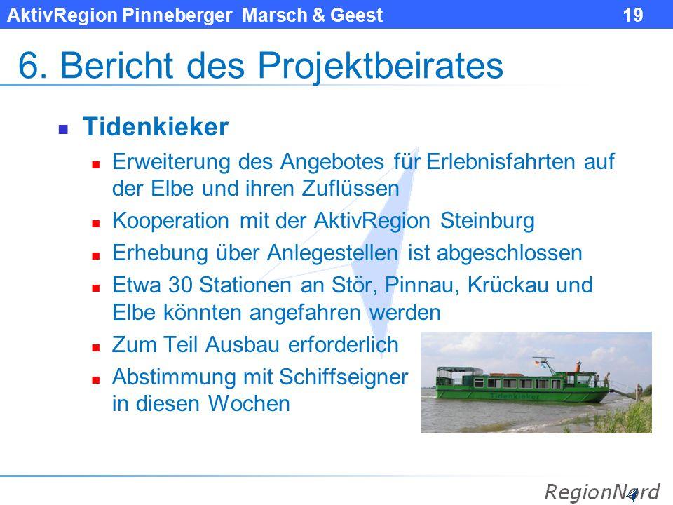 AktivRegion Pinneberger Marsch & Geest 19 6. Bericht des Projektbeirates Tidenkieker Erweiterung des Angebotes für Erlebnisfahrten auf der Elbe und ih