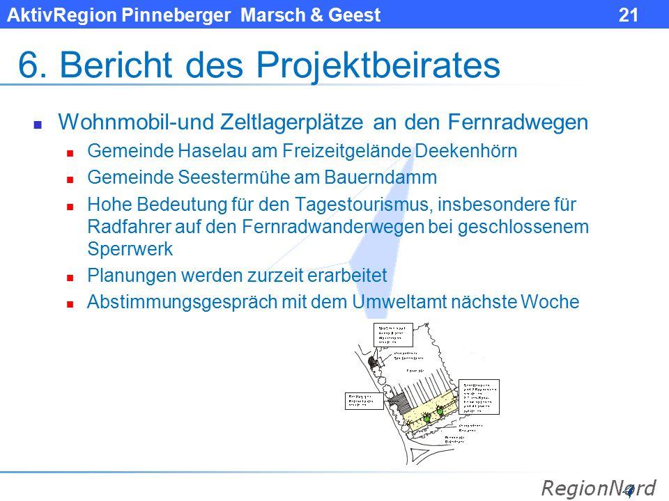 AktivRegion Pinneberger Marsch & Geest 21 6. Bericht des Projektbeirates Wohnmobil-und Zeltlagerplätze an den Fernradwegen Gemeinde Haselau am Freizei
