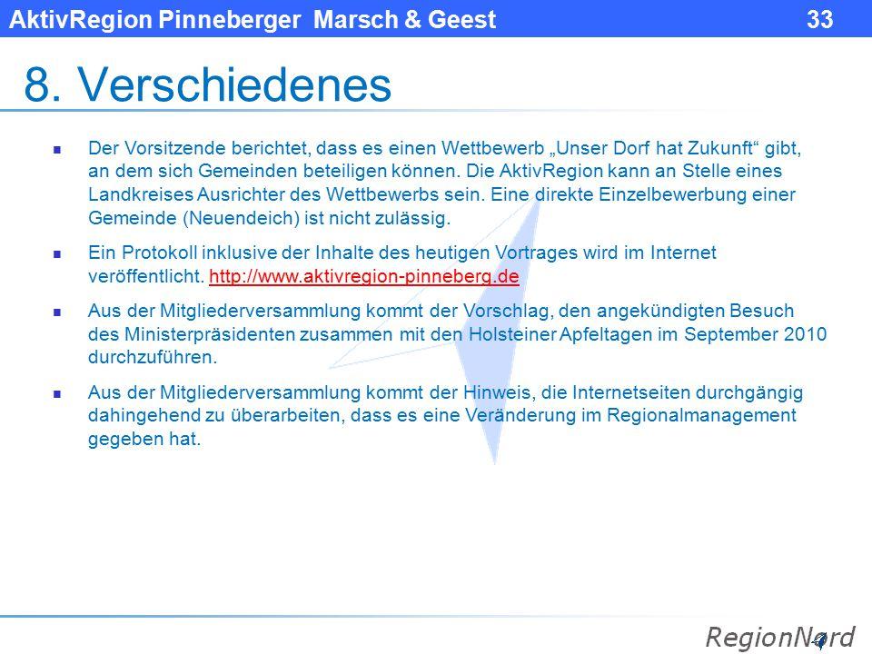 """AktivRegion Pinneberger Marsch & Geest 33 8. Verschiedenes Der Vorsitzende berichtet, dass es einen Wettbewerb """"Unser Dorf hat Zukunft"""" gibt, an dem s"""
