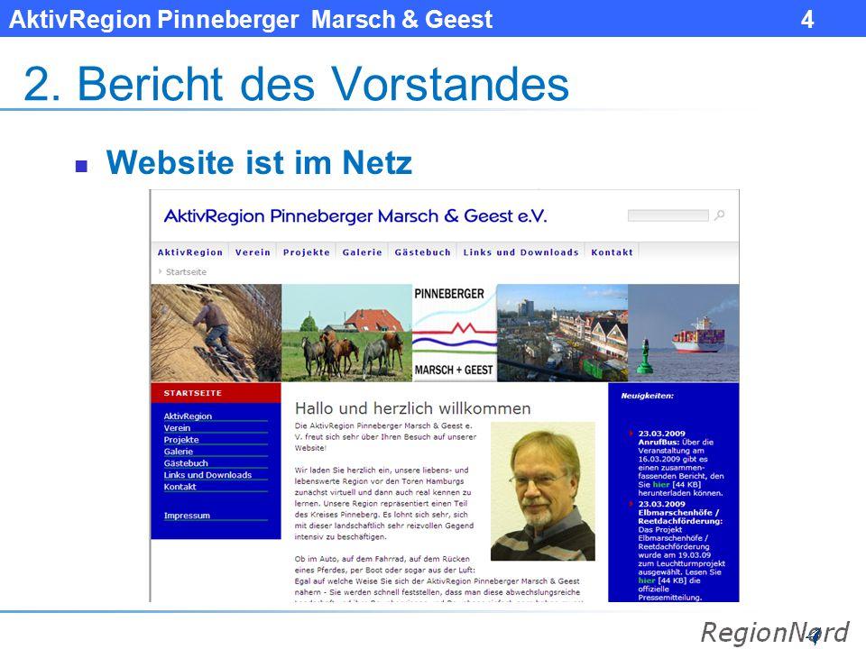 AktivRegion Pinneberger Marsch & Geest 4 2. Bericht des Vorstandes Website ist im Netz