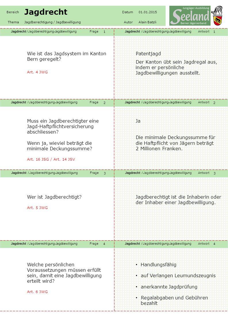 Jagdrecht / Jagdberechtigung-JagdbewilligungFrageJagdrecht / Jagdberechtigung-JagdbewilligungAntwort Jagdrecht / Jagdberechtigung-JagdbewilligungFrage