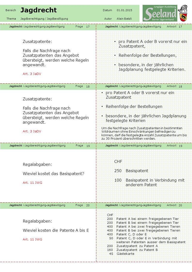 Jagdrecht / Jagdberechtigung-JagdbewilligungFrageJagdrecht / Jagdberechtigung-JagdbewilligungAntwort Jagdrecht / Jagdberechtigung-JagdbewilligungFrageJagdrecht / Jagdberechtigung-JagdbewilligungAntwort Jagdrecht / Jagdberechtigung-JagdbewilligungFrageJagdrecht / Jagdberechtigung-JagdbewilligungAntwort Jagdrecht / Jagdberechtigung-JagdbewilligungFrageJagdrecht / Jagdberechtigung-JagdbewilligungAntwort Bereich Jagdrecht Datum01.01.2015 ThemaJagdberechtigung / JagdbewilligungAutorAlain Batzli 21 22 23 24 Regalabgaben: Wieviel kosten die Regalabgaben für Personen mit Wohnsitz ausserhalb des Kantons Bern.