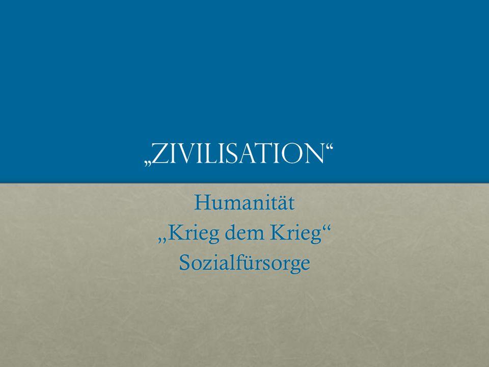 """Zivilisation Humanität ""Krieg dem Krieg Sozialfürsorge"