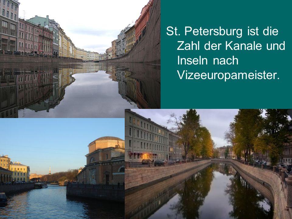 St. Petersburg ist die Zahl der Kanale und Inseln nach Vizeeuropameister.