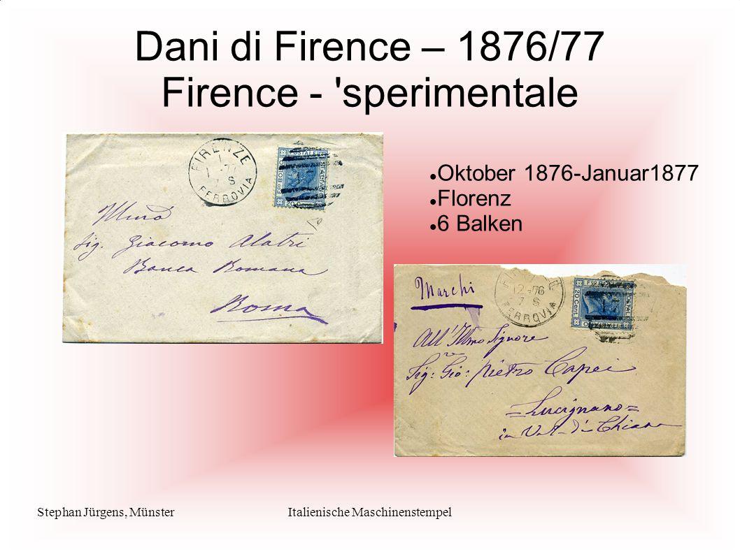 Stephan Jürgens, MünsterItalienische Maschinenstempel Dani di Firence – 1876/77 Firence - 'sperimentale Oktober 1876-Januar1877 Florenz 6 Balken