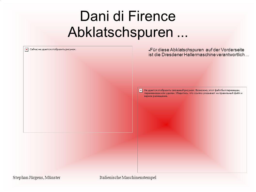 Stephan Jürgens, MünsterItalienische Maschinenstempel Dani di Firence Abklatschspuren... Für diese Abklatschspuren auf der Vorderseite ist die Dresden