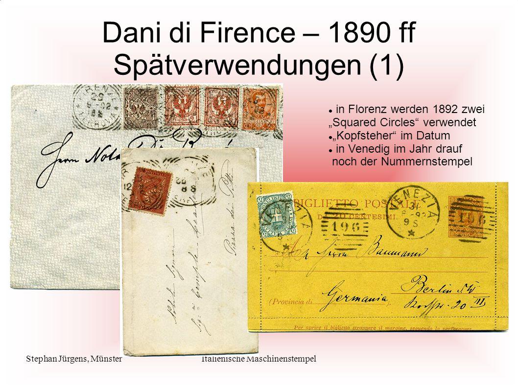 "Stephan Jürgens, MünsterItalienische Maschinenstempel Dani di Firence – 1890 ff Spätverwendungen (1) in Florenz werden 1892 zwei ""Squared Circles"" ver"