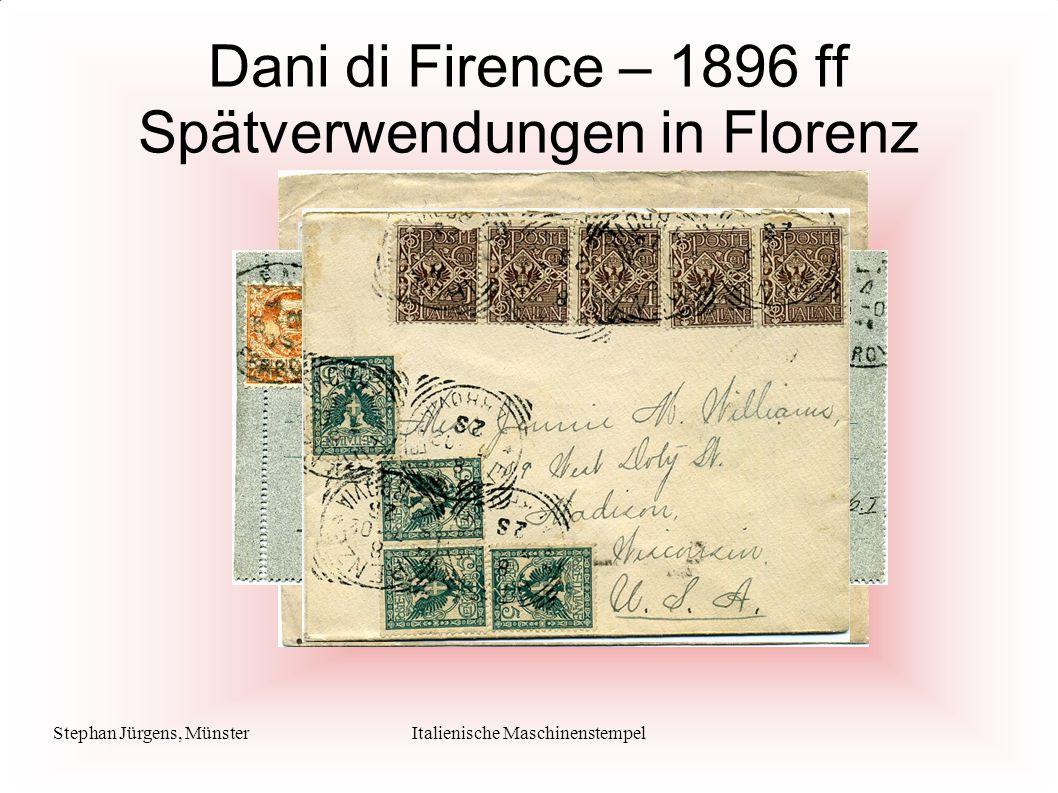 Stephan Jürgens, MünsterItalienische Maschinenstempel Dani di Firence – 1896 ff Spätverwendungen in Florenz