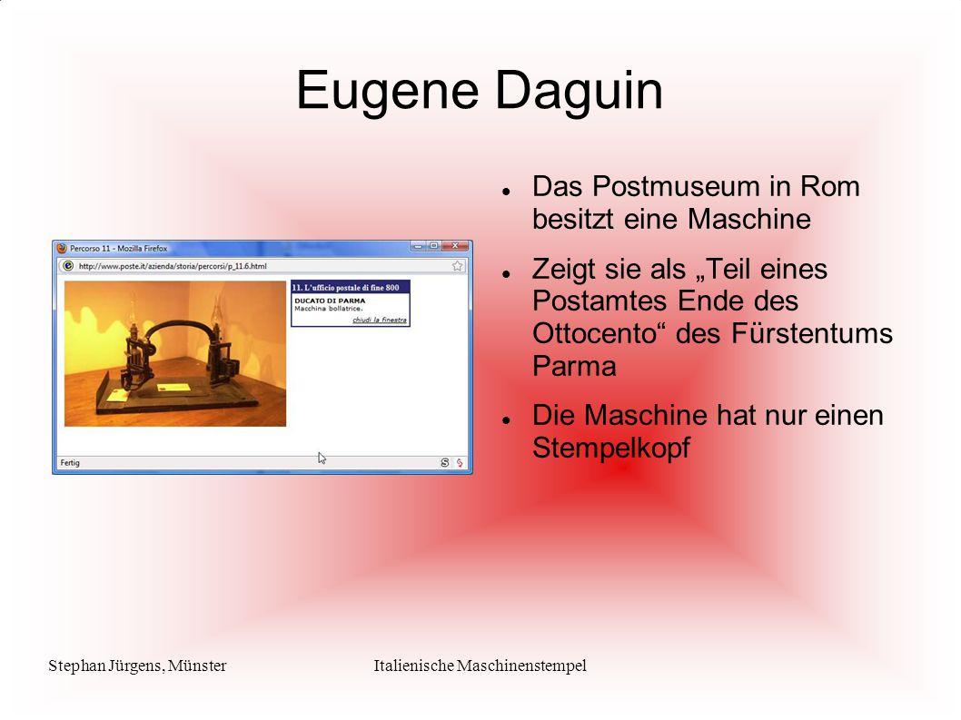 """Stephan Jürgens, MünsterItalienische Maschinenstempel Eugene Daguin Das Postmuseum in Rom besitzt eine Maschine Zeigt sie als """"Teil eines Postamtes En"""