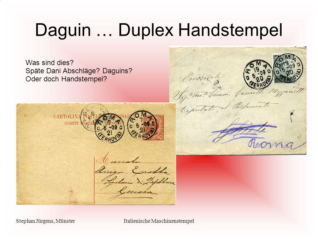 Stephan Jürgens, MünsterItalienische Maschinenstempel Daguin … Duplex Handstempel Was sind dies? Späte Dani Abschläge? Daguins? Oder doch Handstempel?