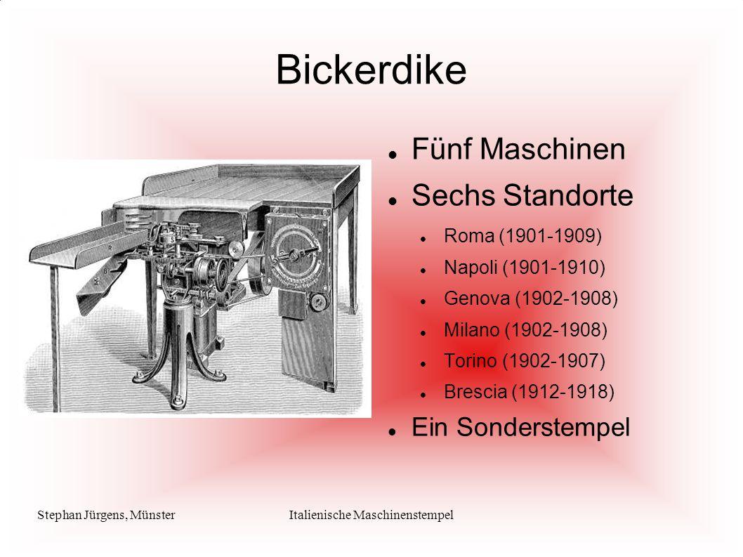 Stephan Jürgens, MünsterItalienische Maschinenstempel Bickerdike Fünf Maschinen Sechs Standorte Roma (1901-1909) Napoli (1901-1910) Genova (1902-1908)